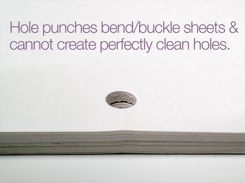 Punched holes are not as clean as drilled holes